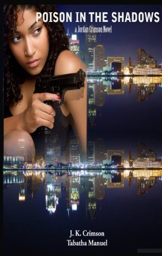 FREE ON KINDLE: Poison in the Shadows by J. K. Crimson    After nearly being fatally shot and left for dead in the grim streets of Detroit, ex-stripper, now turned homicide detective, Jordan Crimson, is still haunted by her past demons of when her street hustling boyfriend killed her best friend ten years ago. She had been successful at moving on while working around the clock solving murders to take her mind away from the emptiness and regret in her life. http://www.amazon.com/dp/B007ZJRU9I/