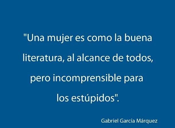 Una mujer es como la buena literatura....