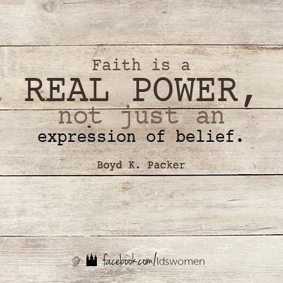 Real power. #faith #lds #quote | LDS Church Stuff | Pinterest Faith Quotes Lds