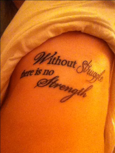 Without Struggle There Is No Strength Tattoo