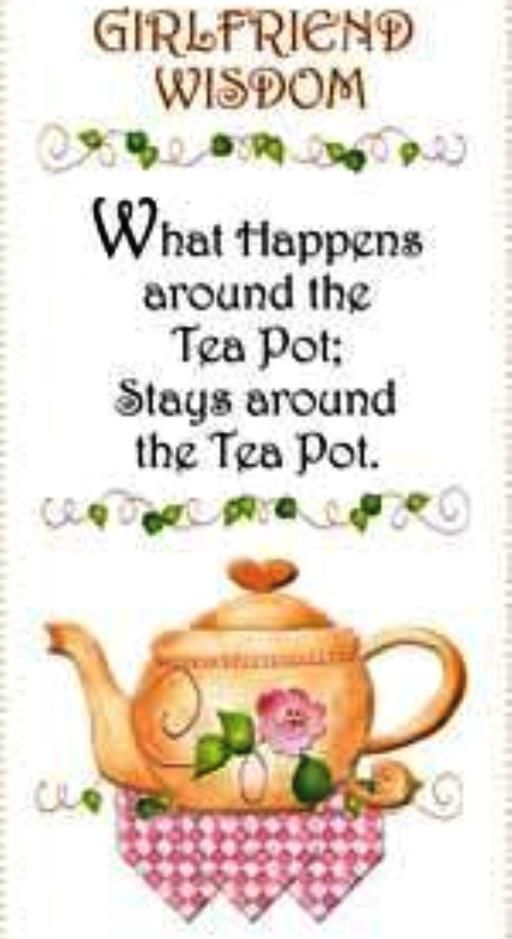 Friendship Tea Sayings : Tea time with friends just my cup of