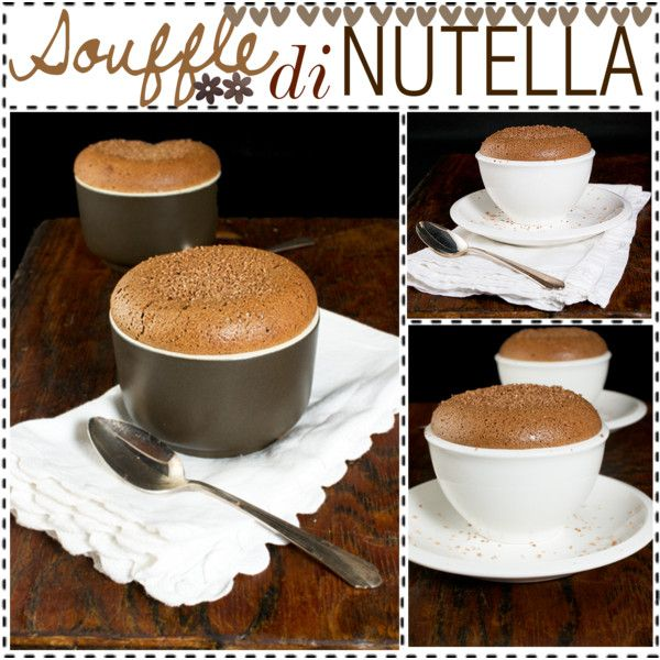 Souffle di Nutella. | For my sweet tooth | Pinterest
