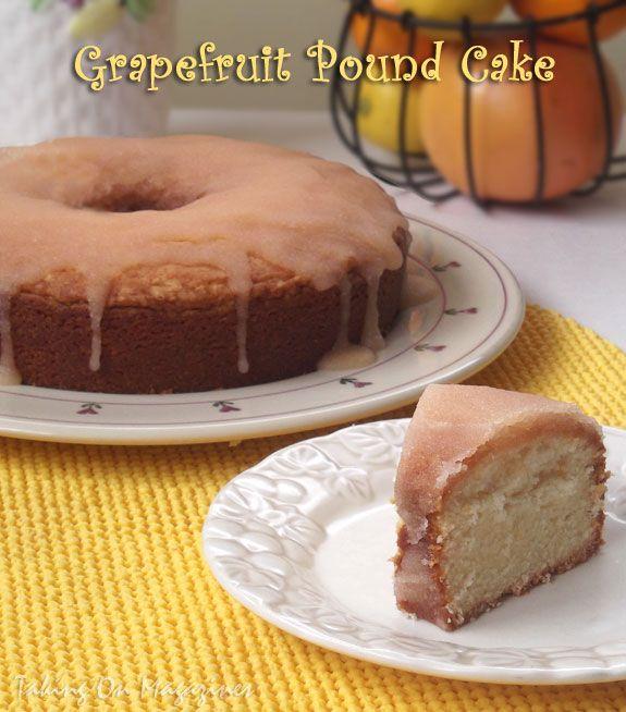 Grapefruit Pound Cake | Taking On Magazines | www.takingonmagazines ...