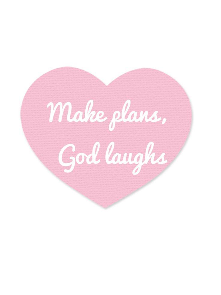 we make plans, god laughs......