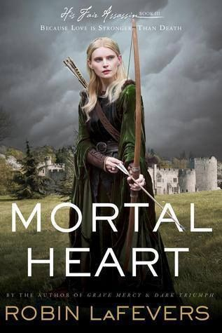 Mortal Heart (His Fair Assassin, #3) by Robin LaFevers