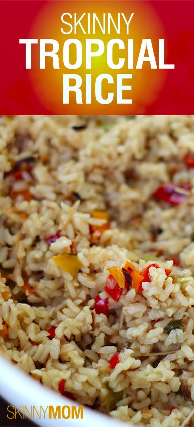 Skinny Tropical Rice!!! Get this awesome skinny recipe!!!