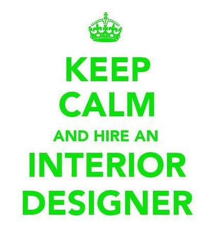 keep calm and hire an interior designer keep calm and pintere