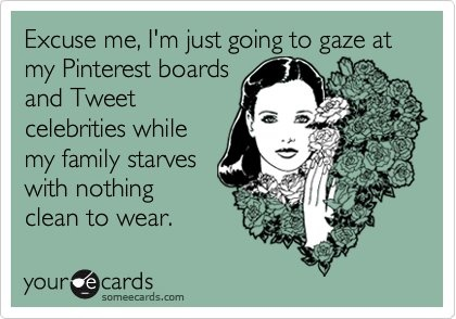 Gazing at my Pinterest boards...