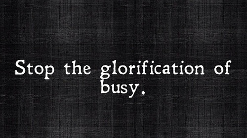 AMEN.  busyness can become idolatry far too quickly.