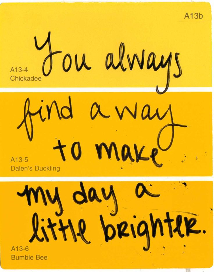 You make my days brighter quotes quotesgram for Paint samples tumblr