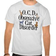 Obsessive Cat Disorder Shirt - Click to see more cat gift ideas: http
