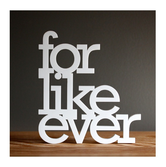 """""""for like ever"""" - acrylic sign 6 1/4"""" x 5 3/4"""" by ohdier.com"""