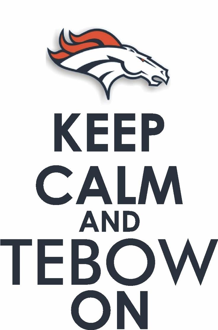 KEEP CALM AND TEBOW ON!