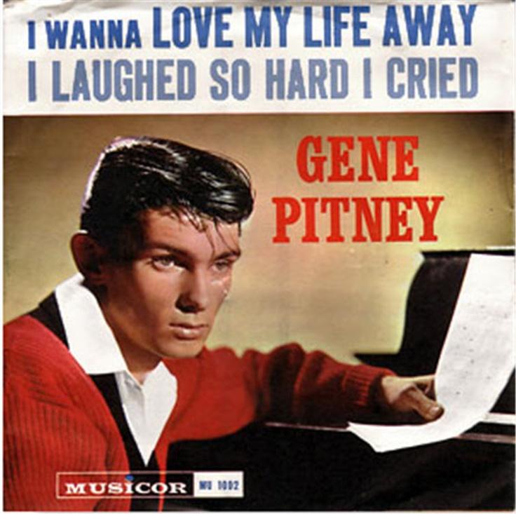 Gene Pitney - (I Wanna) Love My Life Away / I Laughed So Hard I Cried