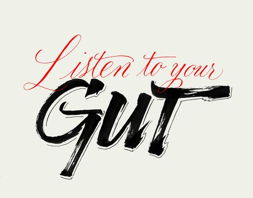 "dating listen to your gut Gut instincts best predictor of a happy relationship brain"" is an important part of dating health your answer do you listen to your gut."