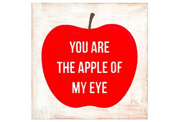 You are the Apple of My Eye 12x12 on OneKingsLane.com - Cute for a ...