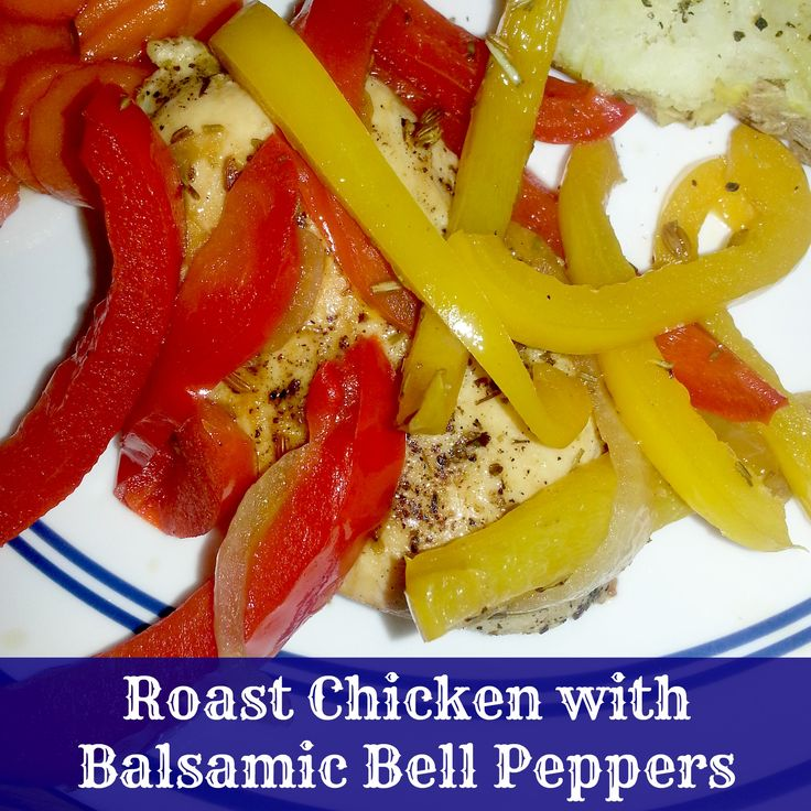 Roast Chicken with Balsamic Bell Peppers | foodie | Pinterest