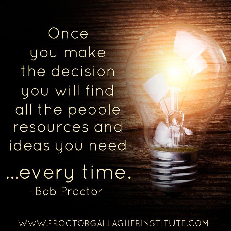 Make the decision. #resultsthatstick #bobproctor
