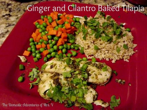 Ginger and Cilantro Baked Tilapia | The Domestic Adventures of Mrs. V ...