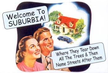 the suburbs...