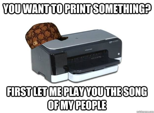 I hate my printer - HP Support Community - 6302279