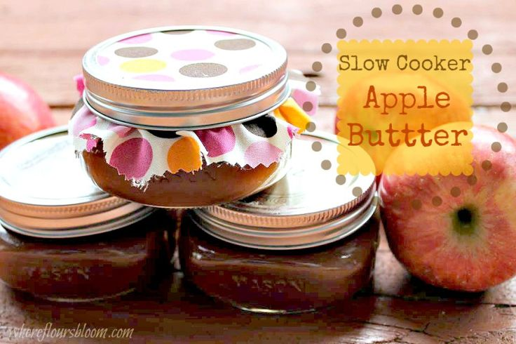 SLOW COOKER APPLE BUTTER Making apple butter is a great way to ...