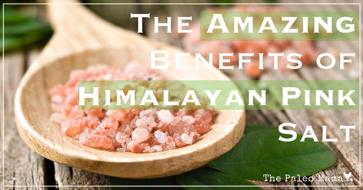 The amazing benefits of himalayan pink salt the paleo mama