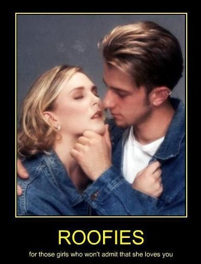 Roofies | Demotivational posters | Pinterest Posters