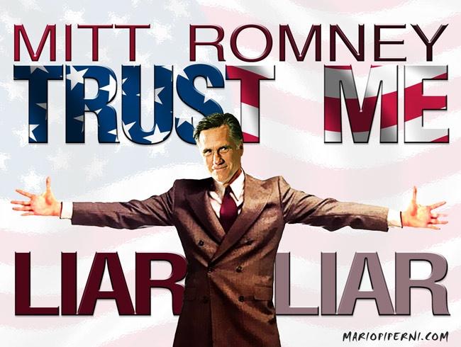 Mitt Romney - Liar Liar   :    http://mariopiperni.com/