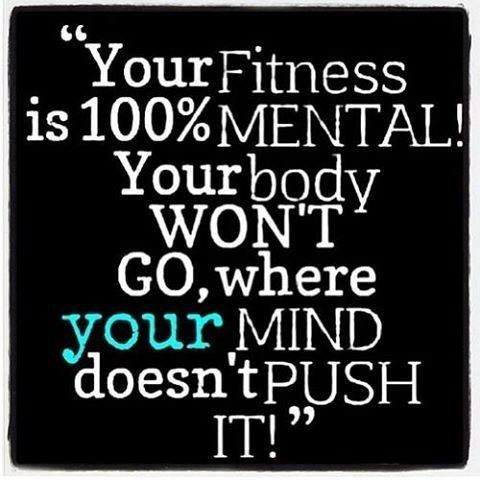 Fitness is 100% mental  Fitness  Pinterest