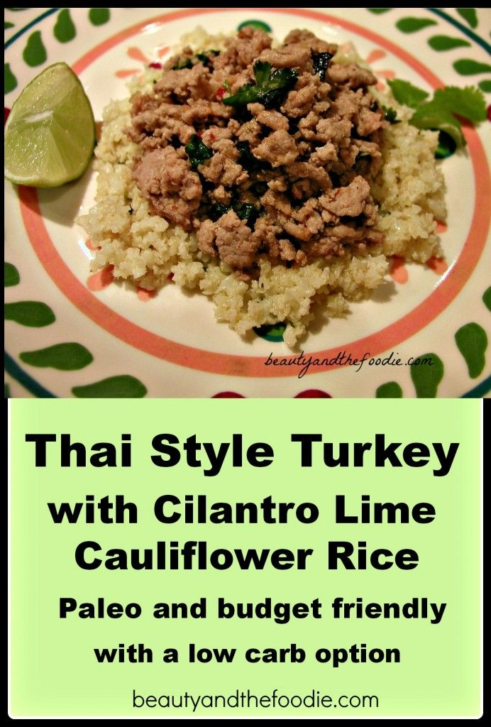 Thai style Turkey with Cilantro Lime Cauliflower Rice, paleo and low ...