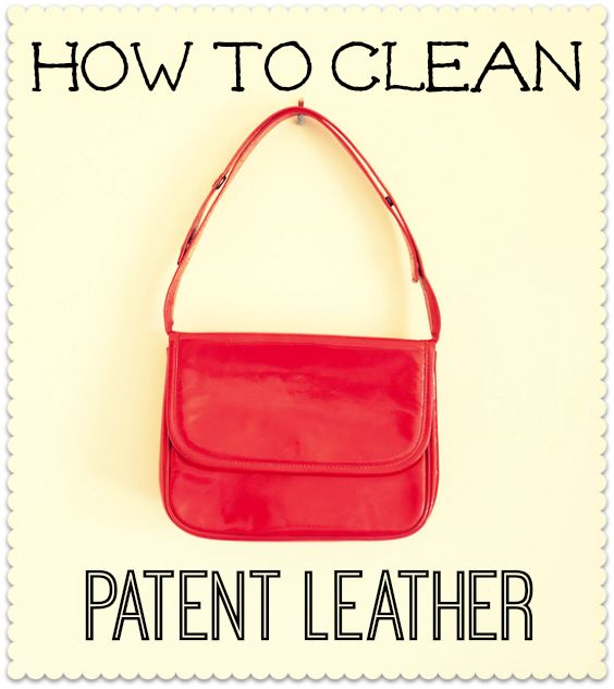 how to clean patent leather shoes & bags