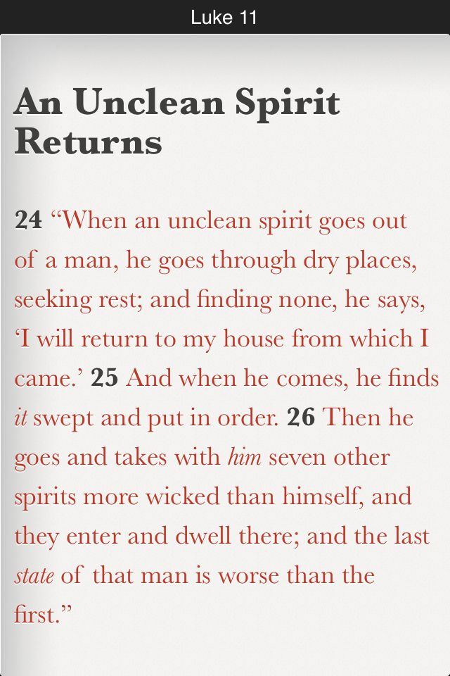 When an unclean spirit goes out of a man he goes through dry