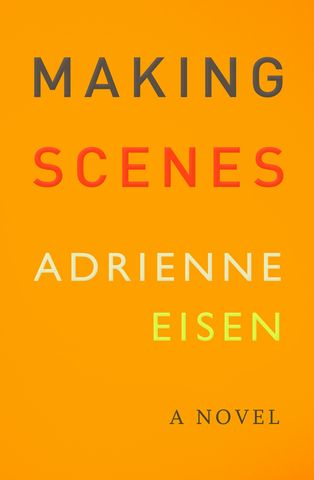 Making Scenes by Adrienne Eisen  From Emily Books  (You really should check out Emily Books)