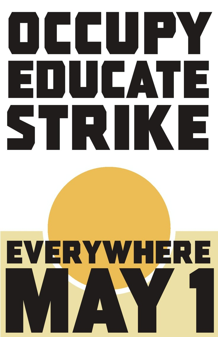 #occupy #mayday #may1st    Occupy Eduate Strike    May 1 - May Day - 2012