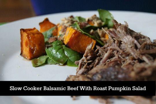 Slow Cooker Balsamic Beef With Roast Pumpkin Salad + Menu Planner ...