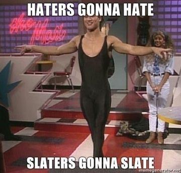 Slaters gonna slate