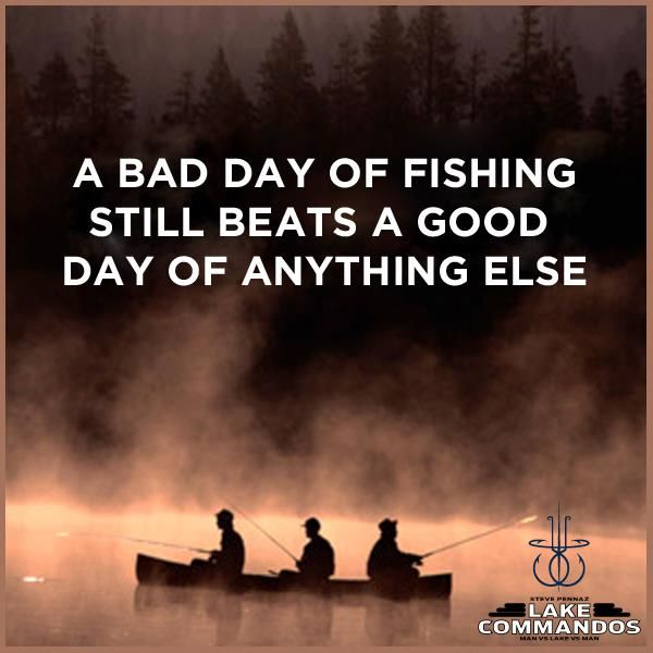 A bad day of fishing fishing tips quotes and words for Is it a good day to fish