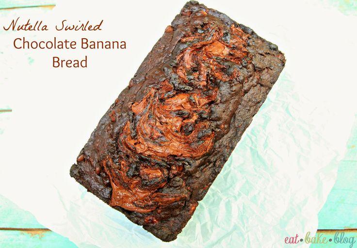 Nutella Swirled Chocolate Banana Bread | Breadish thingiesss | Pinter ...