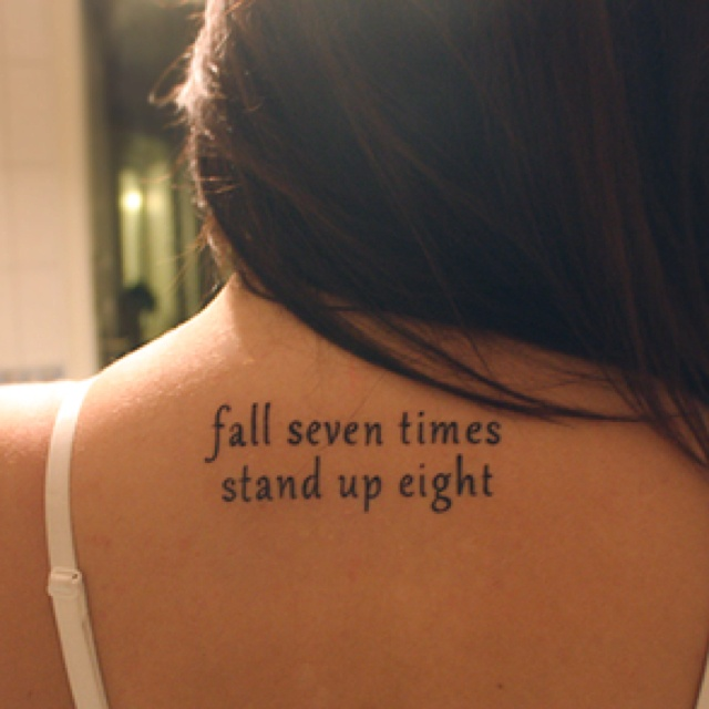 Fall seven times stand up eight tattoos pinterest for Fall down 7 times stand up 8 tattoo