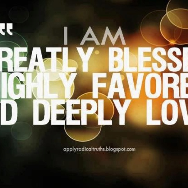 i am blessed and highly favored quotes - photo #11