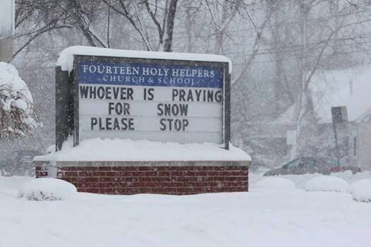 "Humourous (no longer) a Church sign says it all - enough is enough, so ""Would whoever is praying for #snow, please stop!"""