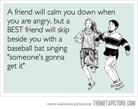 What a best friend would do…