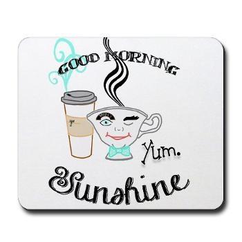 GOOD MORNING SUNSHINE Mousepad | coffee bar | Pinterest