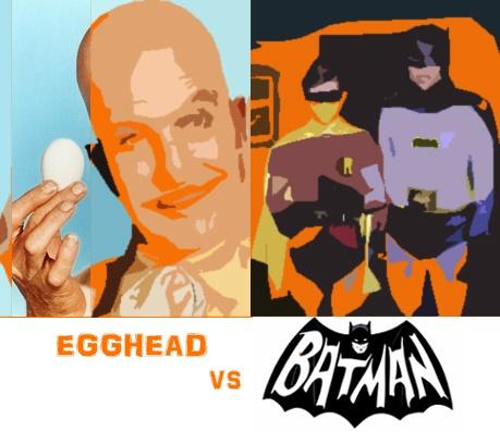 Batman vs. Egghead -- ...