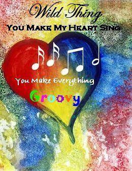 wild thing you make my heart sing lyrics: