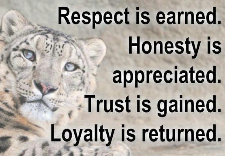 Respect, loyalty, trust | Animals with Quotes | Pinterest