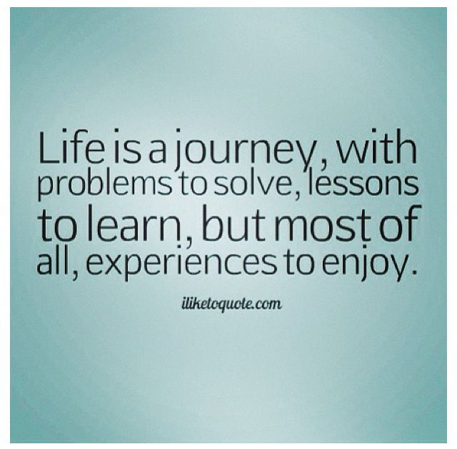 Life Is A Journey Quotes. QuotesGram - 45.9KB