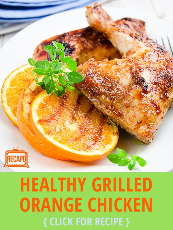 Need to try this healthy grilled orange chicken recipe. It calls for ...