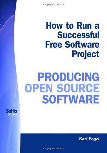 How to run a successful free software project producing open source